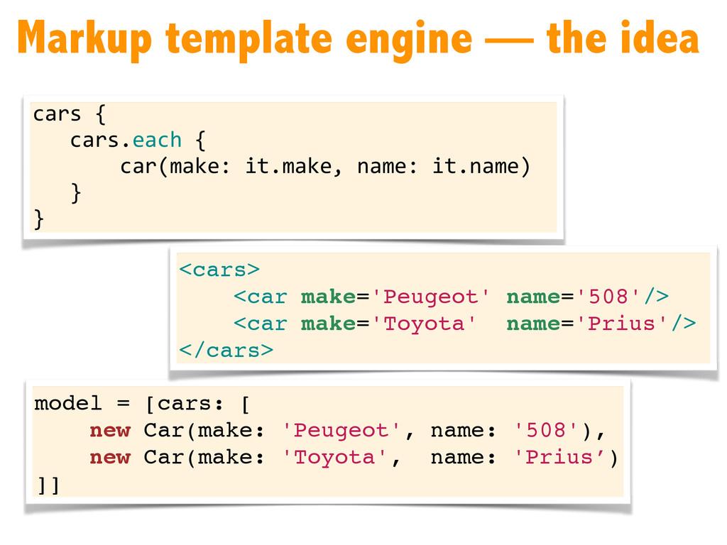 Markup template engine — the idea cars { ...