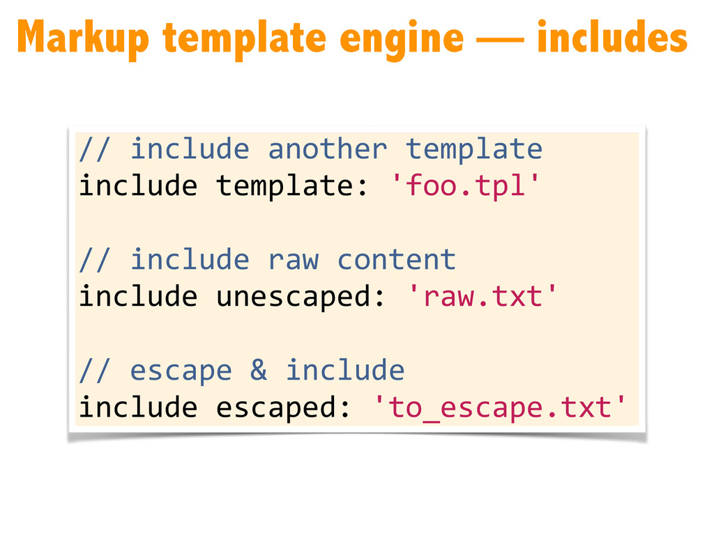 Markup template engine — includes // include...