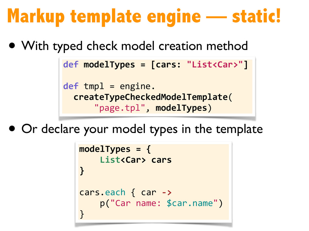 Markup template engine — static! • With typed c...