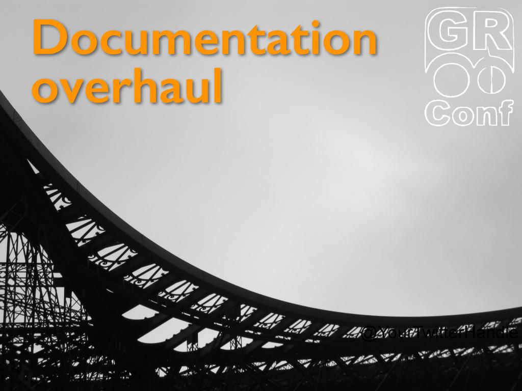 @YourTwitterHandle Documentation overhaul
