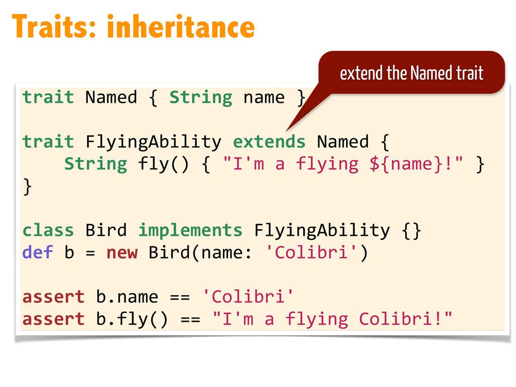 trait Named { String name }  ...