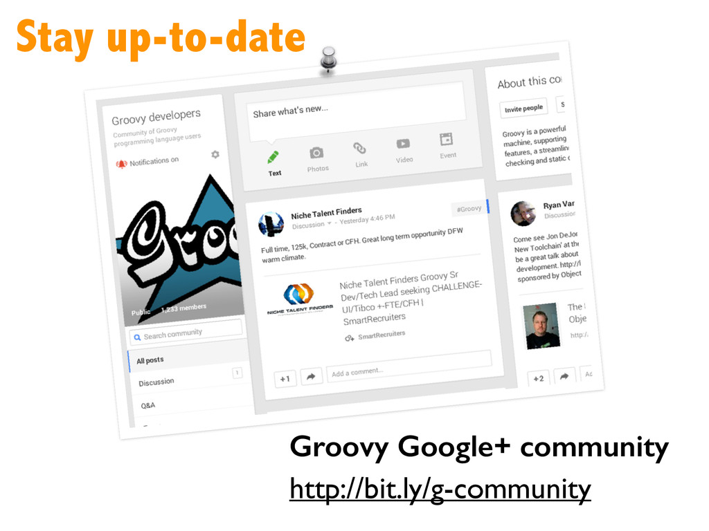 Stay up-to-date Groovy Google+ community http:/...