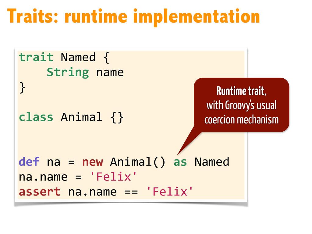 trait Named {      String...