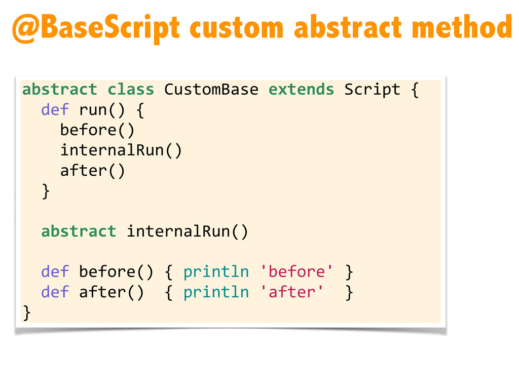 @BaseScript custom abstract method abstract ...