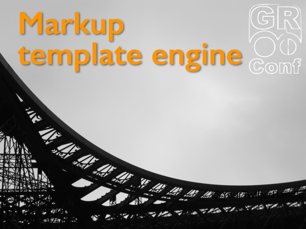 @YourTwitterHandle Markup template engine