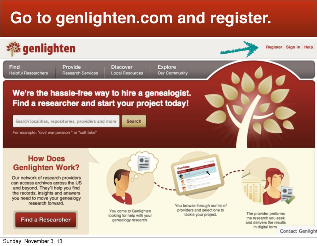 2 Go to genlighten.com and register. Sunday, No...