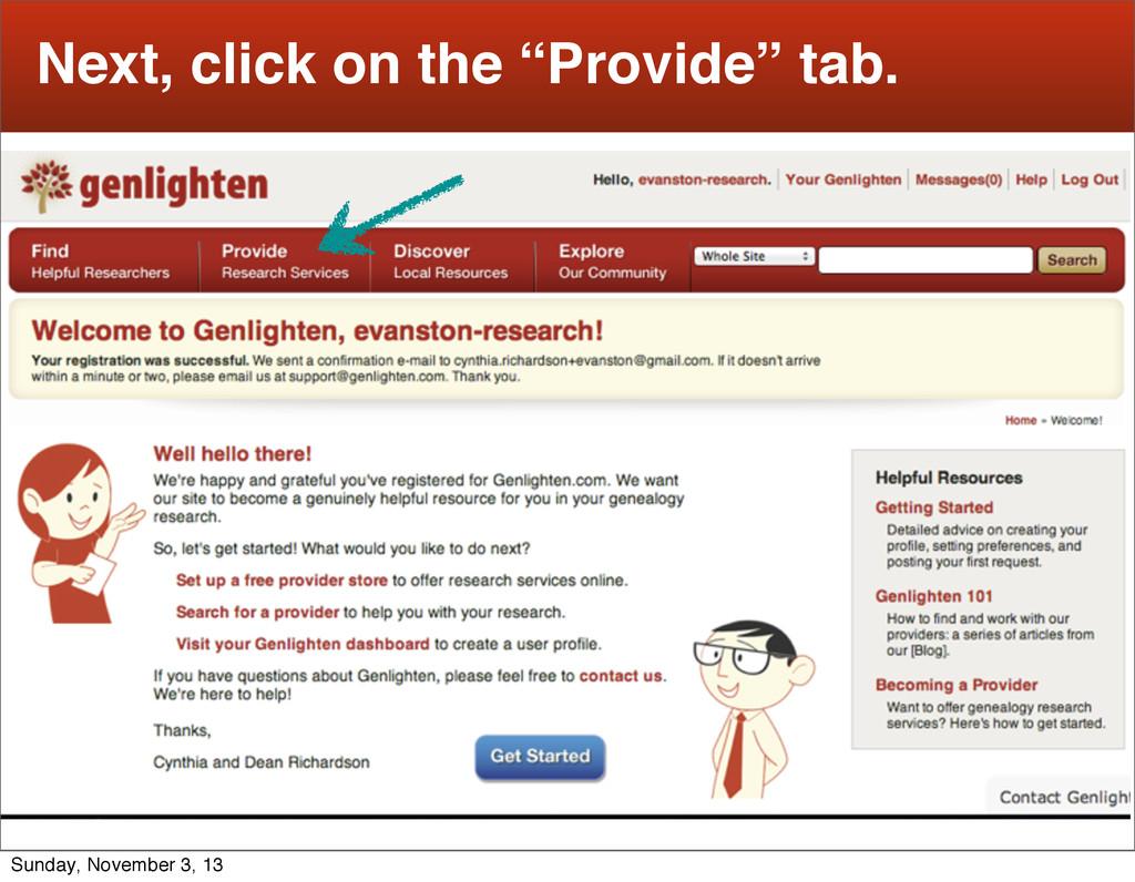 "4 Next, click on the ""Provide"" tab. Sunday, Nov..."