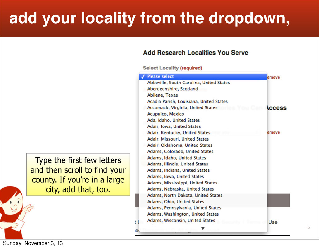 10 add your locality from the dropdown, Type th...
