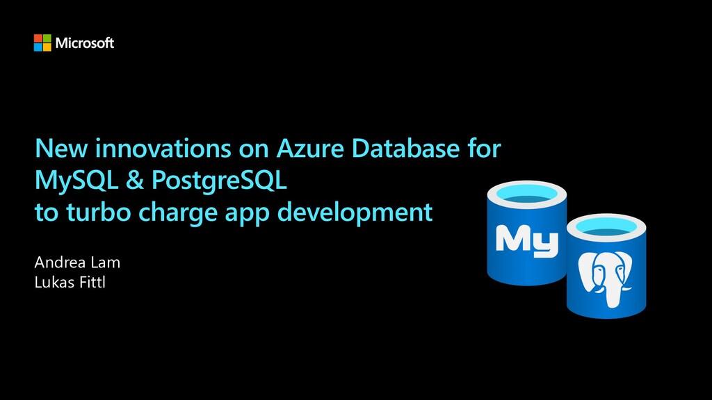 New innovations on Azure Database for MySQL & P...