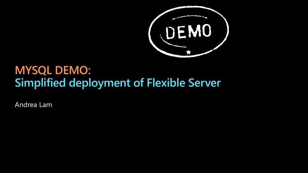 MYSQL DEMO: Simplified deployment of Flexible S...