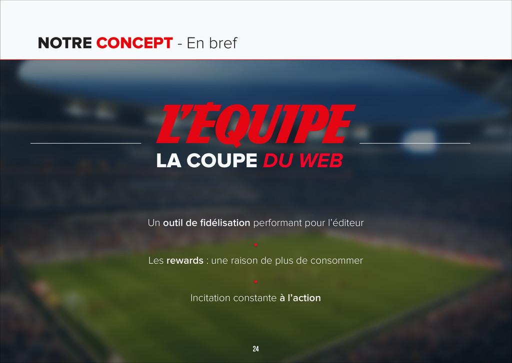 24 LA COUPE DU WEB NOTRE CONCEPT - En bref Un o...