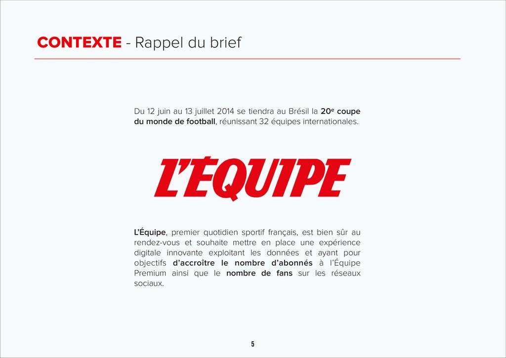 5 CONTEXTE - Rappel du brief Du 12 juin au 13 j...