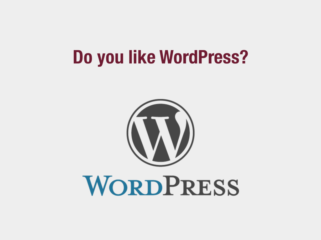 Do you like WordPress?