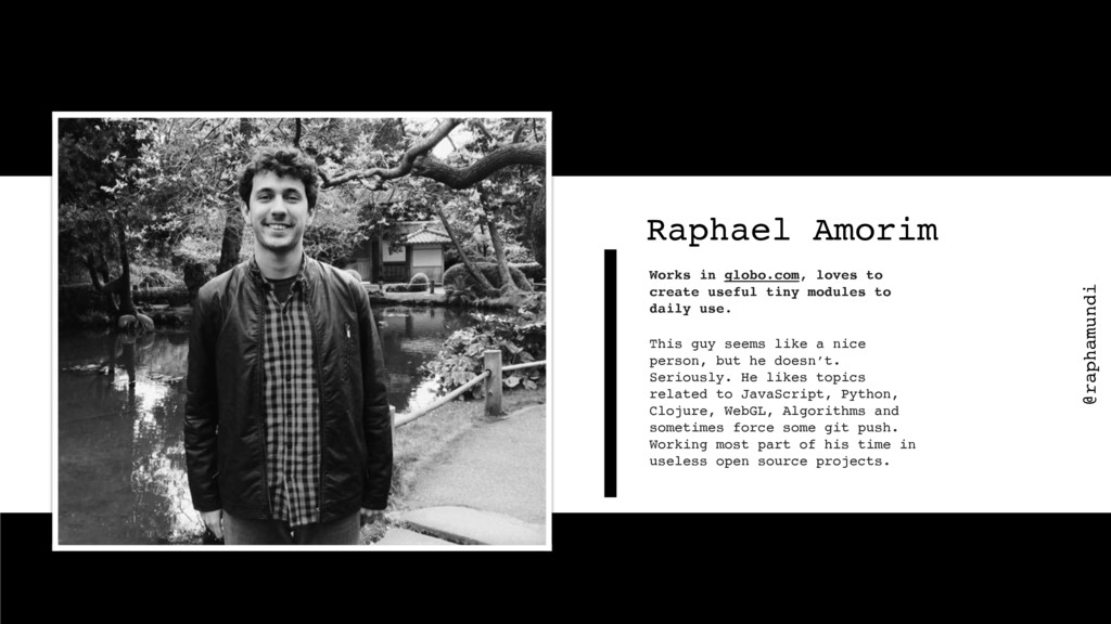 Raphael Amorim This guy seems like a nice perso...