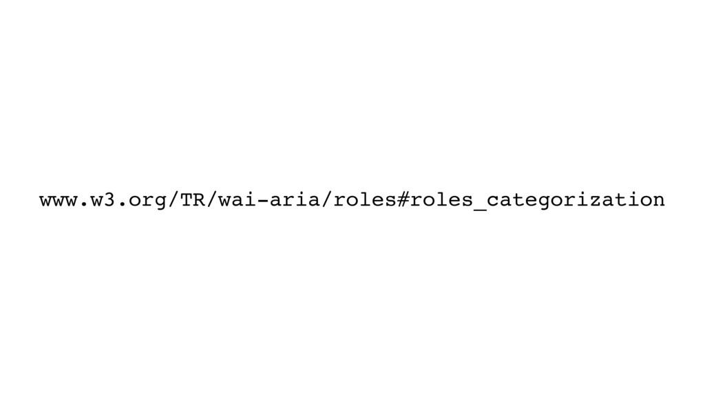 www.w3.org/TR/wai-aria/roles#roles_categorizati...