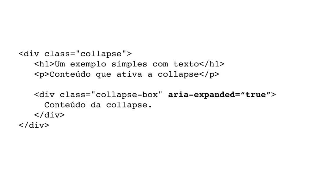 "<div class=""collapse""> <h1>Um exemplo simples c..."