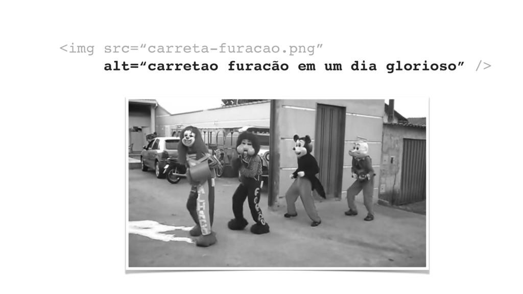 """<img src=""""carreta-furacao.png"""" alt=""""carretao fu..."""