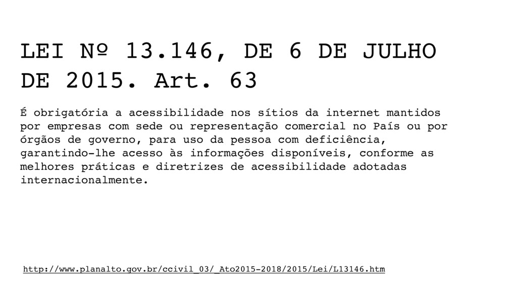 LEI Nº 13.146, DE 6 DE JULHO DE 2015. Art. 63 *...