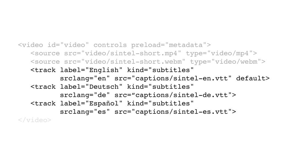 "<video id=""video"" controls preload=""metadata""> ..."