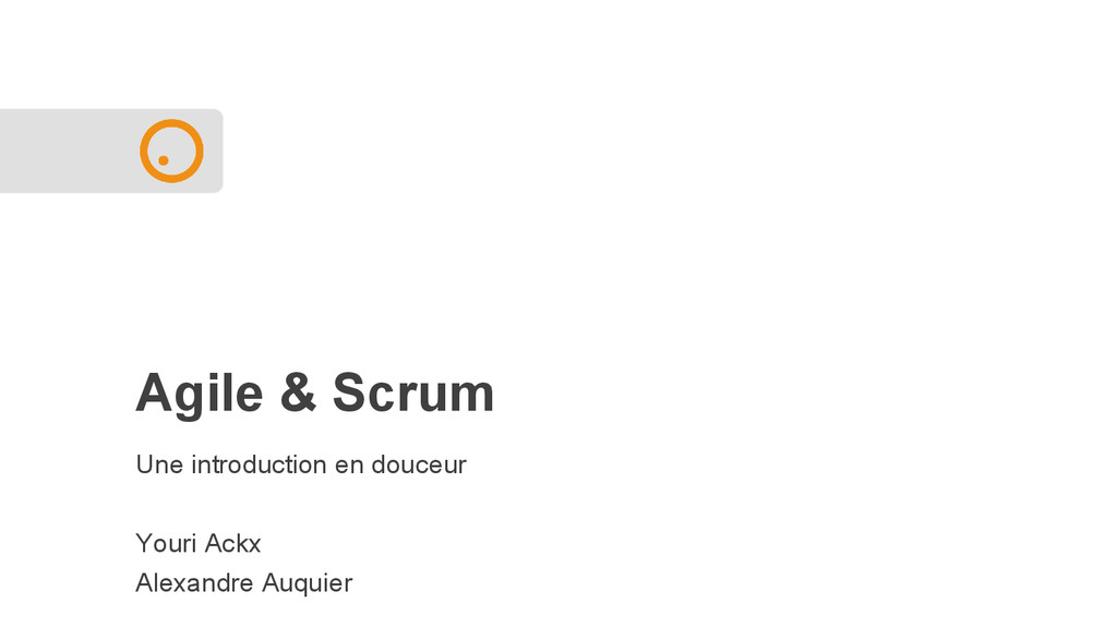 Agile & Scrum Une introduction en douceur Youri...