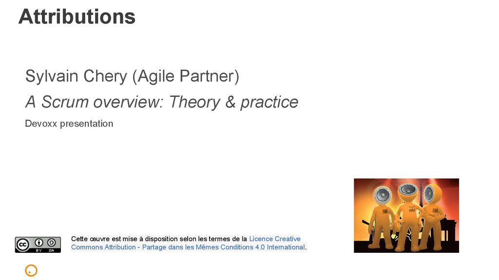 Attributions Sylvain Chery (Agile Partner) A Sc...