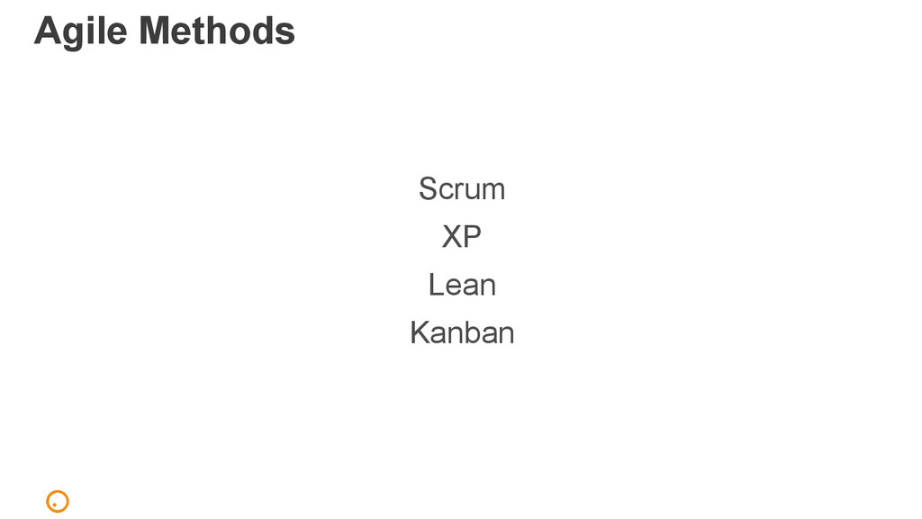 Agile Methods Scrum XP Lean Kanban