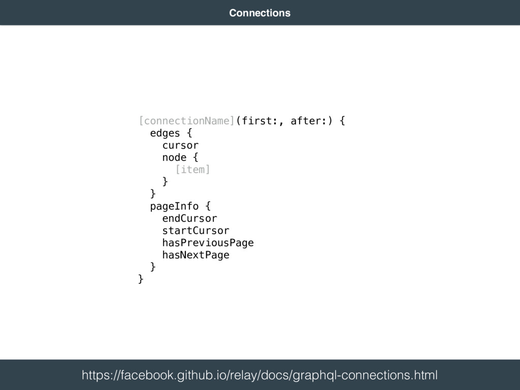 [connectionName](first:, after:) { edges { cu...