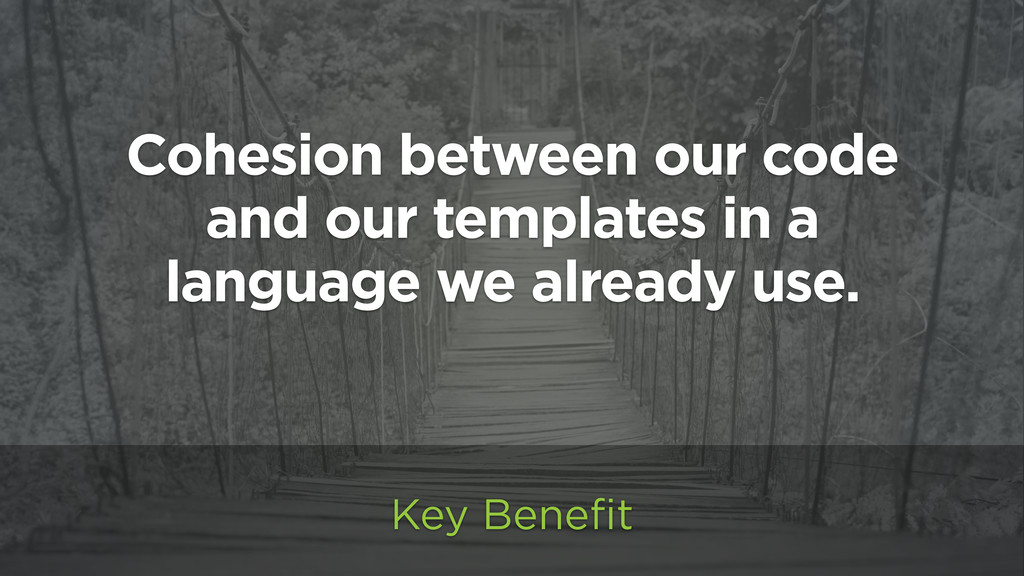 Cohesion between our code and our templates in ...
