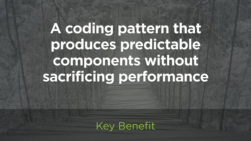A coding pattern that produces predictable comp...