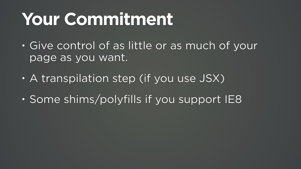 Your Commitment • Give control of as little or ...