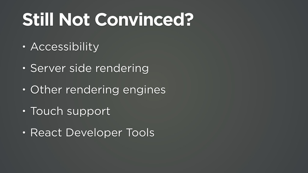 Still Not Convinced? • Accessibility • Server s...