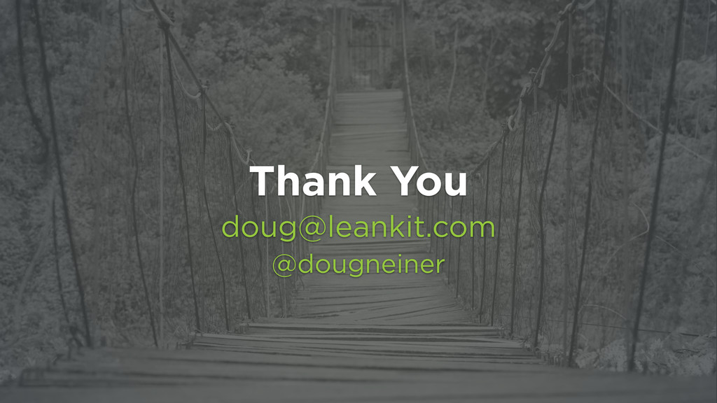 Thank You doug@leankit.com @dougneiner