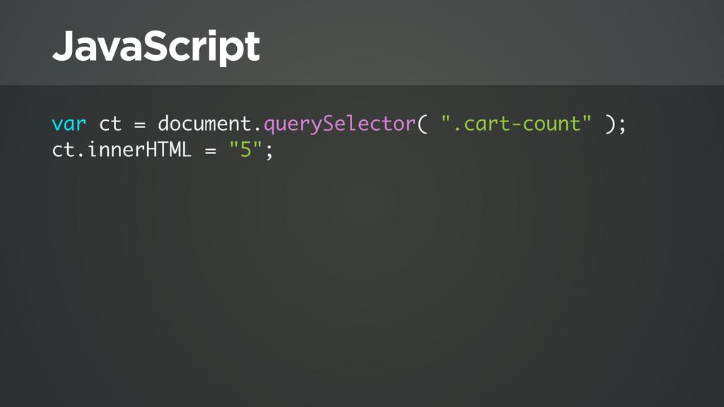 "JavaScript var ct = document.querySelector( "".c..."