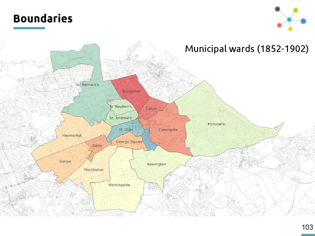 103 Boundaries Municipal wards (1852-1902)
