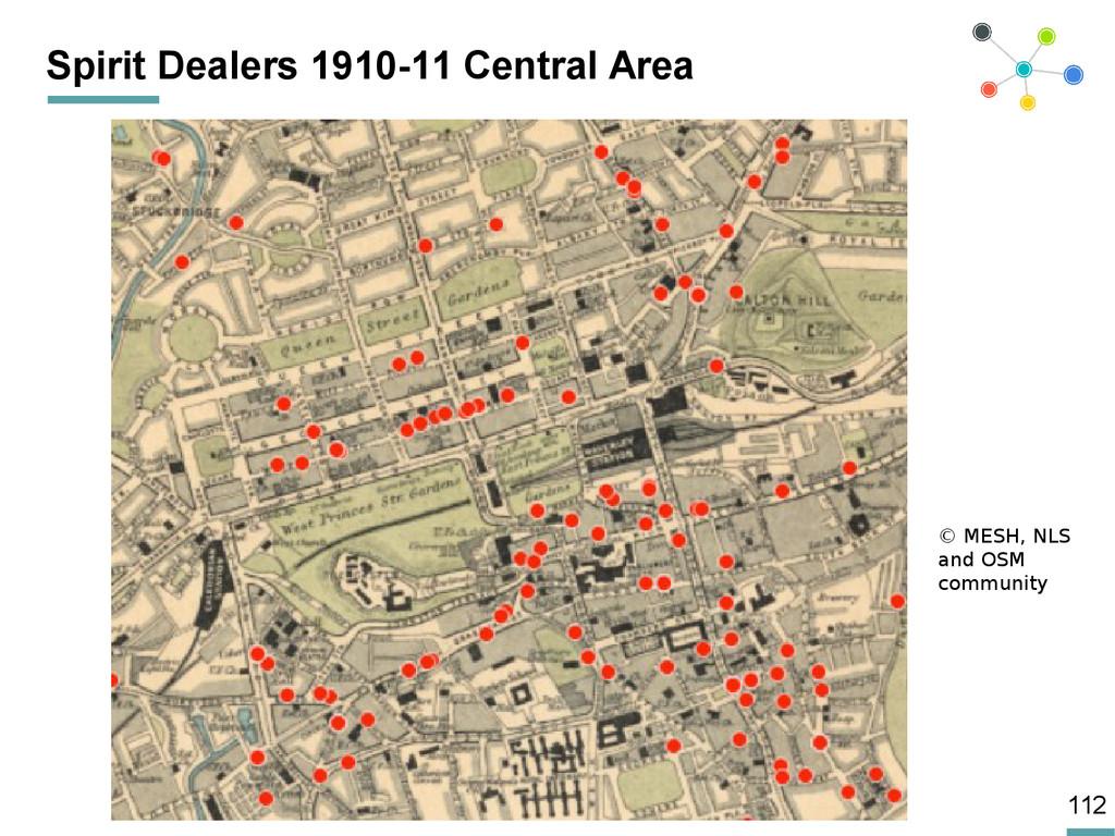 112 Spirit Dealers 1910-11 Central Area © MESH,...