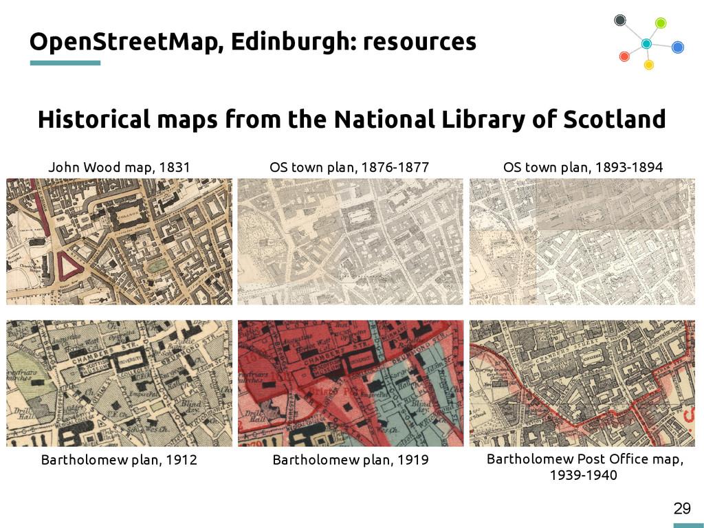 29 OpenStreetMap, Edinburgh: resources John Woo...