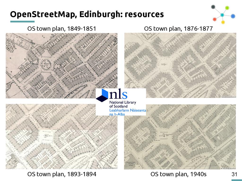 31 OpenStreetMap, Edinburgh: resources OS town ...