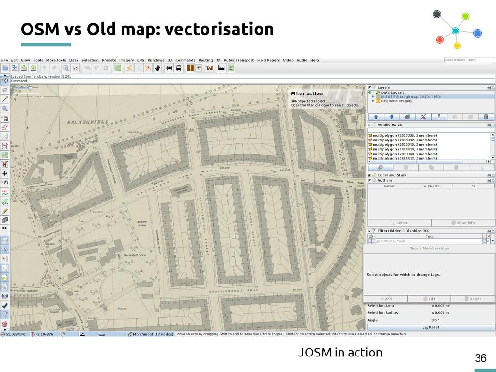 36 OSM vs Old map: vectorisation JOSM in action