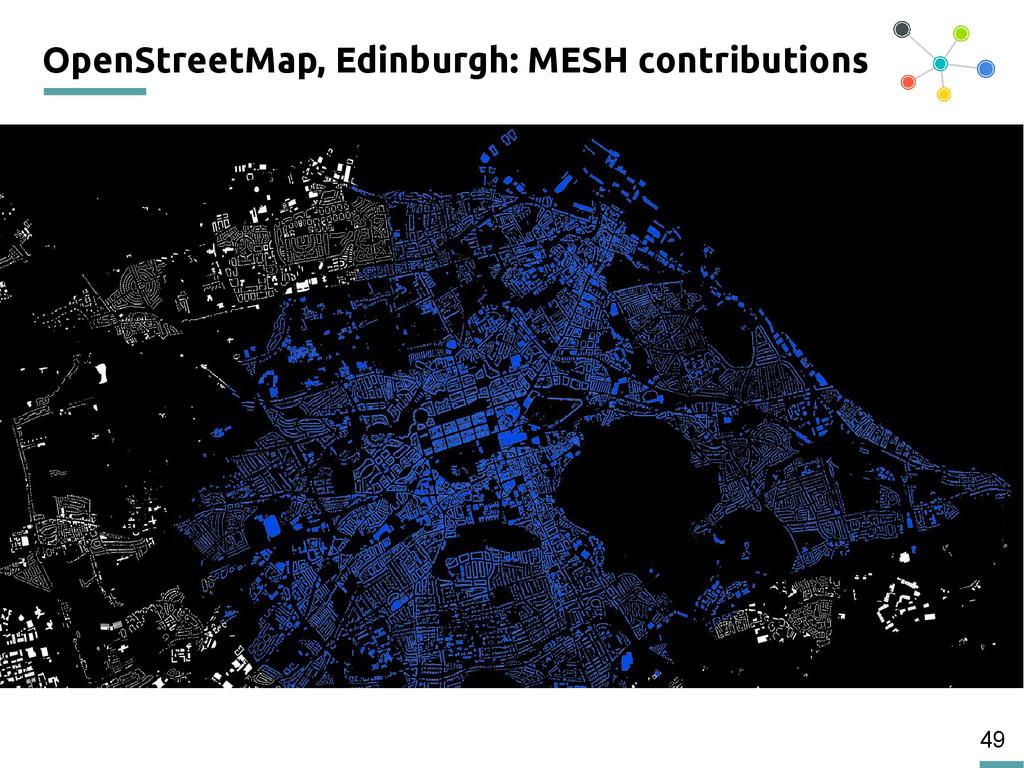 49 OpenStreetMap, Edinburgh: MESH contributions