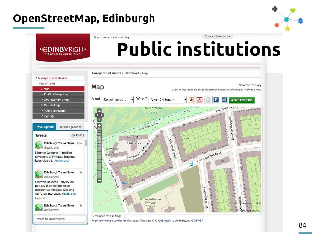 84 OpenStreetMap, Edinburgh 200 Public institut...