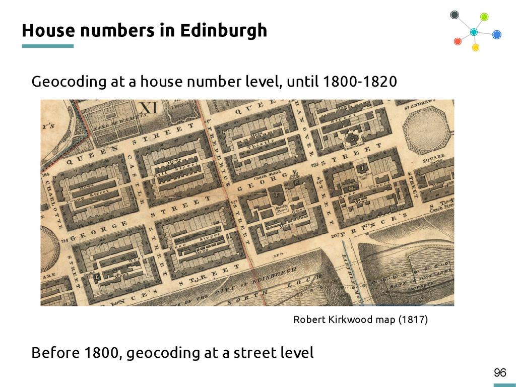 96 House numbers in Edinburgh Geocoding at a ho...