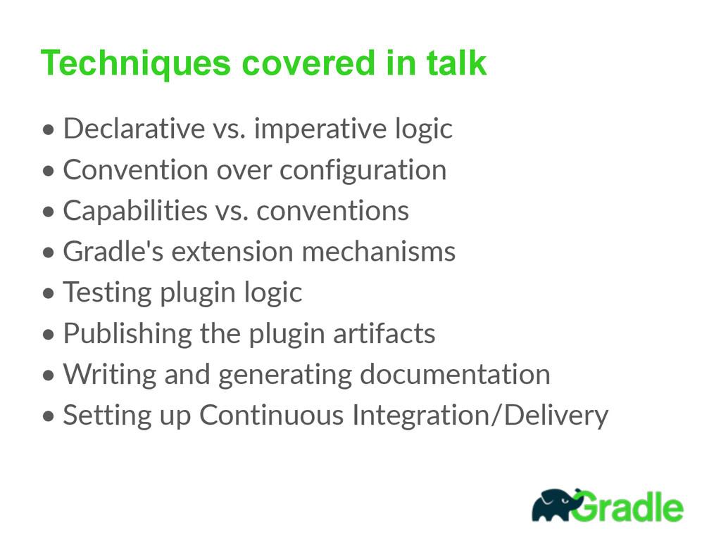 Techniques covered in talk • Declarative vs. ...