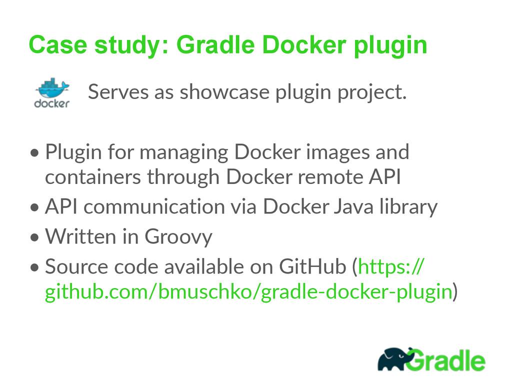 Case study: Gradle Docker plugin        ...