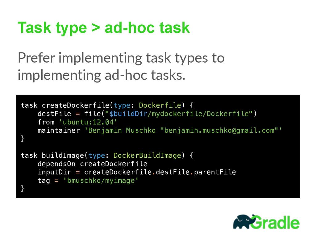 Task type > ad-hoc task Prefer implementing t...