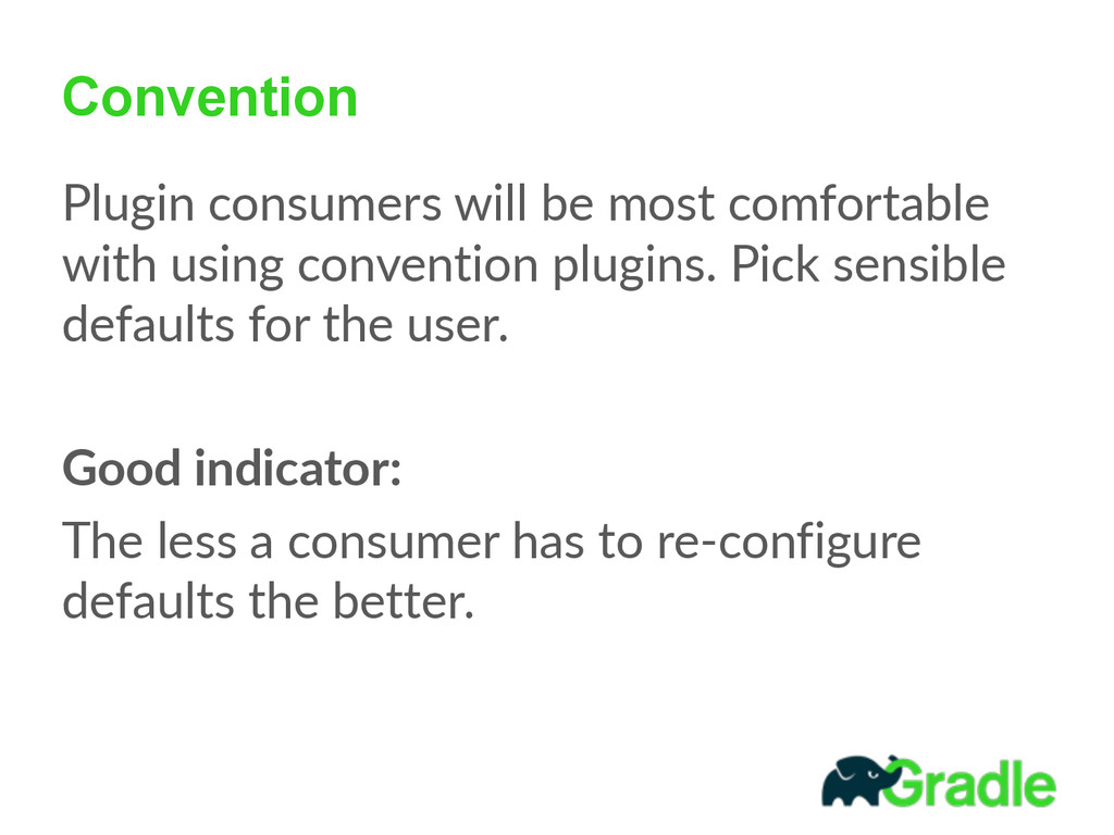 Convention Plugin consumers will be most c...