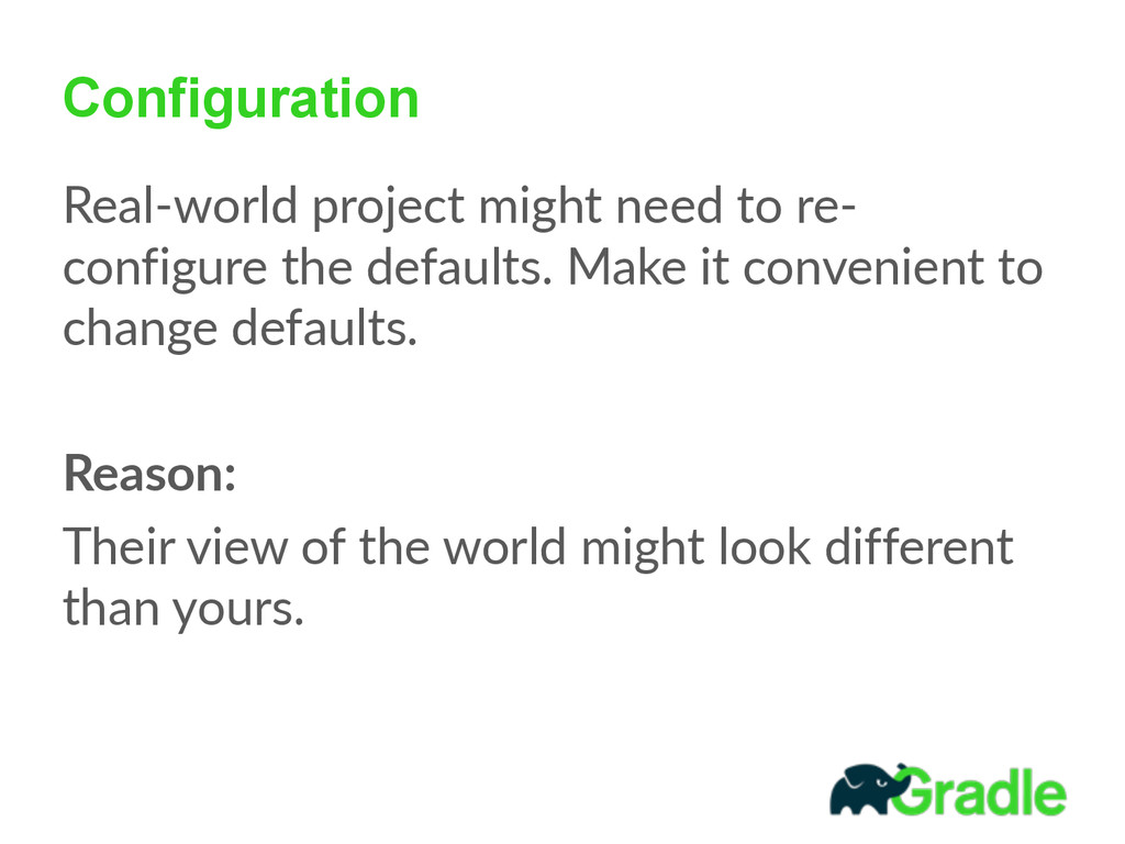 Configuration Real-‐world project might nee...