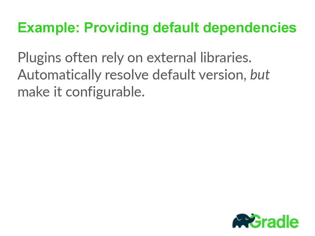 Example: Providing default dependencies Plugins...