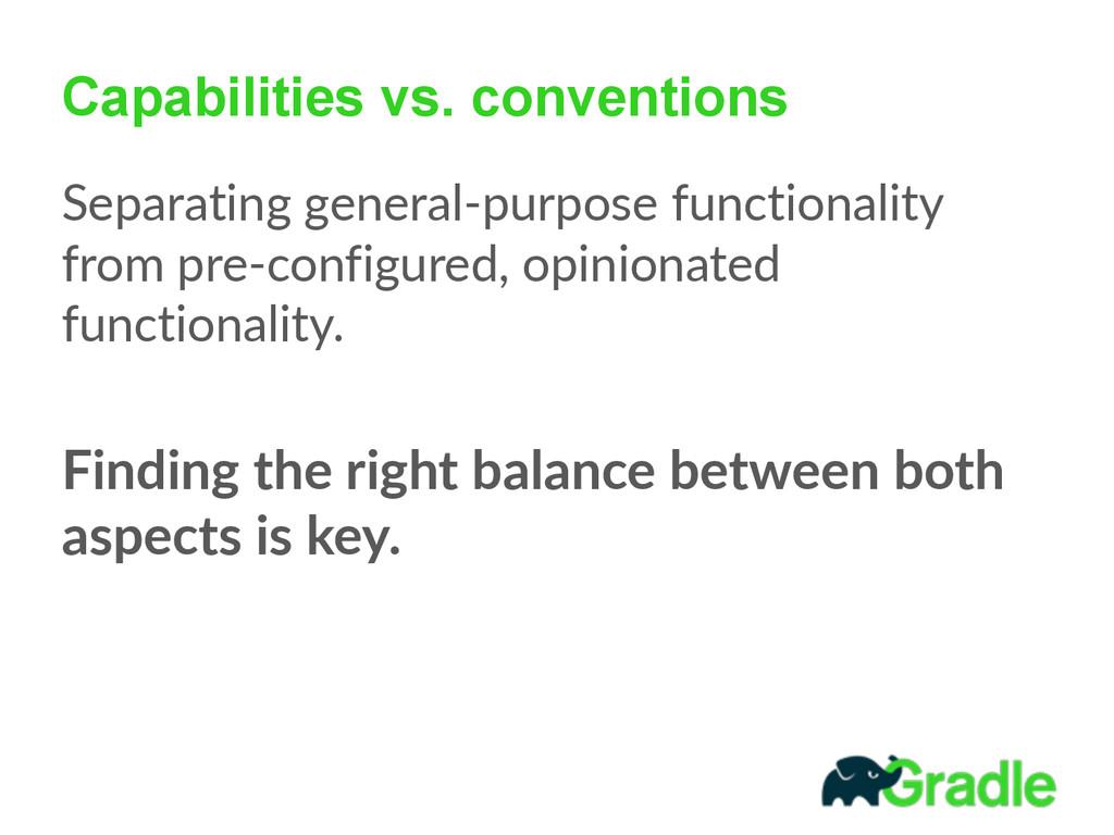 Capabilities vs. conventions Separating genera...