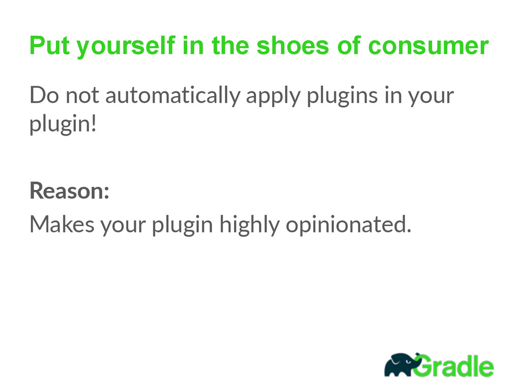Put yourself in the shoes of consumer Do not ...