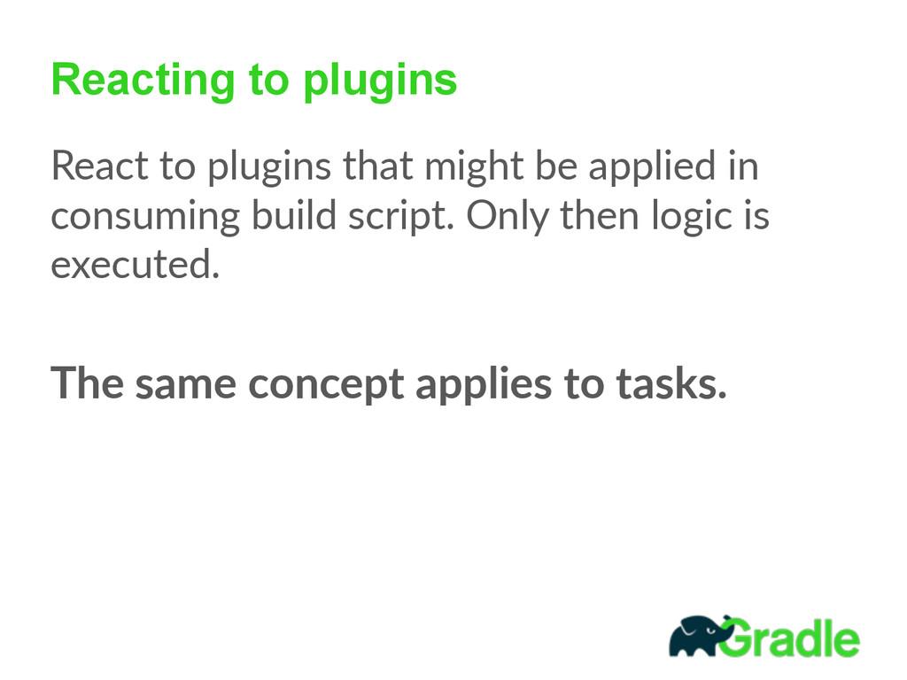 Reacting to plugins React to plugins that m...